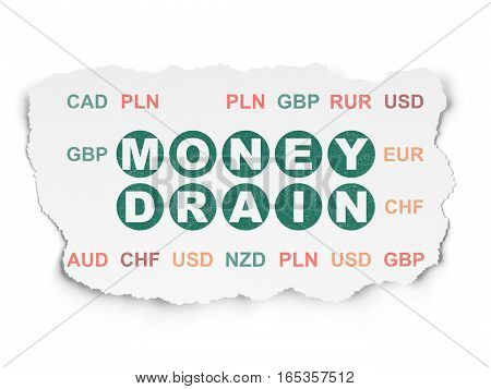 Currency concept: Painted green text Money Drain on Torn Paper background with  Currency