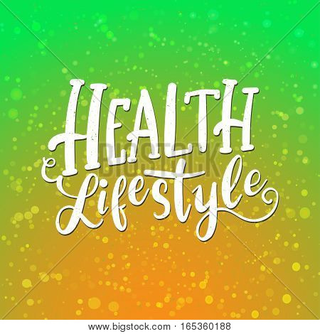 Inscription healthy Lifestyle. Vector illustration with hand-drawn lettering. Calligraphic design