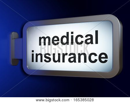 Insurance concept: Medical Insurance on advertising billboard background, 3D rendering