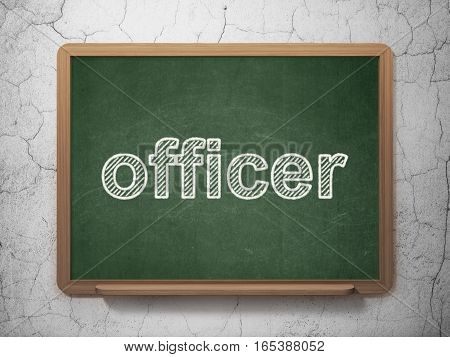 Law concept: text Officer on Green chalkboard on grunge wall background, 3D rendering