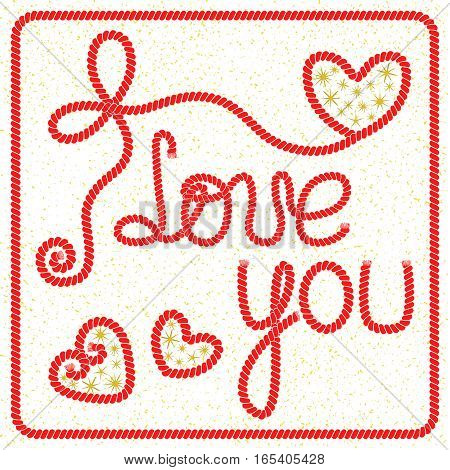 Vector romantic greeting card with lettering I love you from the ropes golden confetti and hearts with gold stars on a white background. To congratulations with Valentine's day and love.