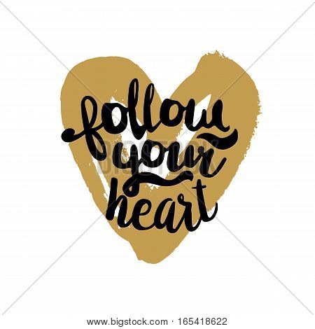 Follow your heart brush lettering illustration. Handmade calligraphy for print, card, T-shirt. Hand drawn golden heart background. Vector quote for Valentines Day. Love symbol element