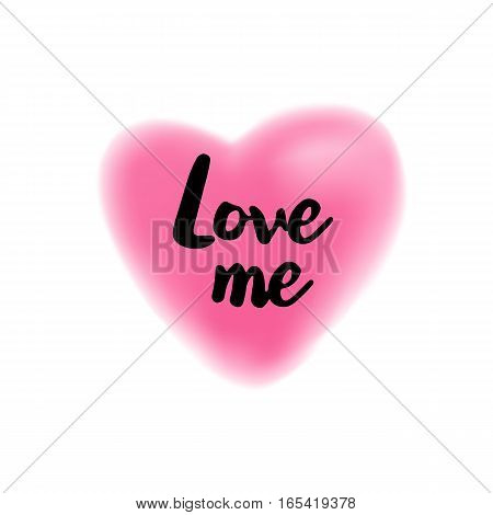 Love me brush lettering illustration. Handmade calligraphy for print, card, T-shirt. Blurred pink heart symbol background. Vector quote for romantic cards and Valentines Day.