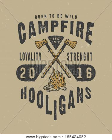 CAMPFIRE HOOLIGANS. Handmade IRON axes, fire retro style. Design fashion apparel texture print. T shirt graphic vintage grunge vector illustration badge label logo template.