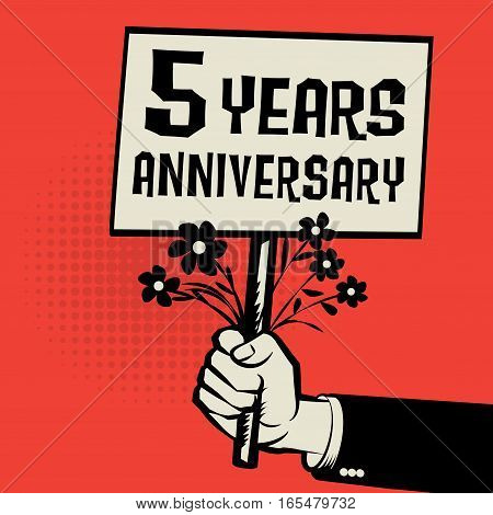 Poster in hand business concept with text 5 years anniversary vector illustration