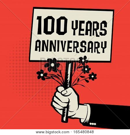 Poster in hand business concept with text 100 years anniversary vector illustration