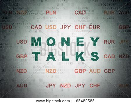 Finance concept: Painted green text Money Talks on Digital Data Paper background with Currency