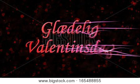 """Happy Valentine's Day Text In Norwegian """"glaedelig Valentinsdag"""" Turns To Dust From Right On Dark Ba"""