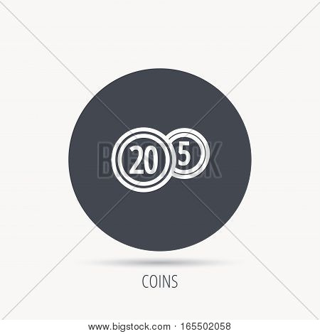 Coins icon. Cash money sign. Bank finance symbol. Twenty and five cents. Round web button with flat icon. Vector