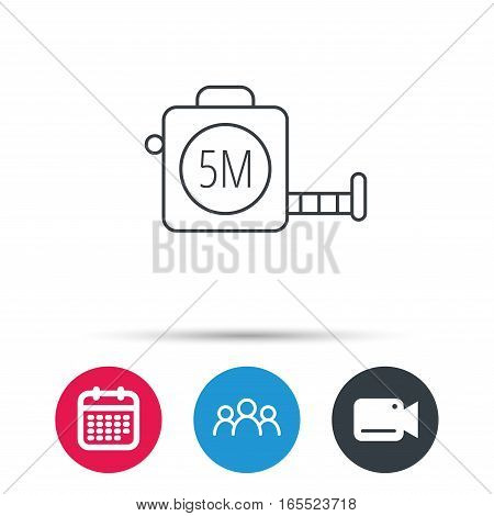 Tape measurement icon. Roll ruler sign. Group of people, video cam and calendar icons. Vector