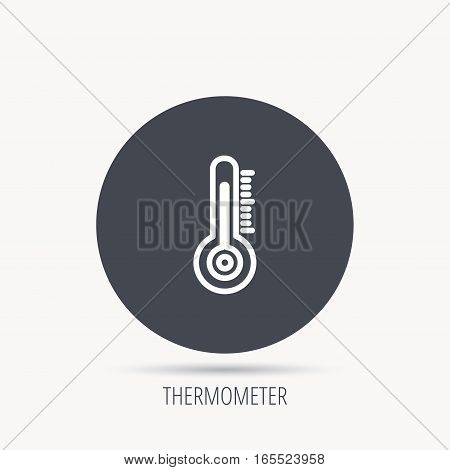 Thermometer icon. Weather temperature sign. Meteorology symbol. Round web button with flat icon. Vector