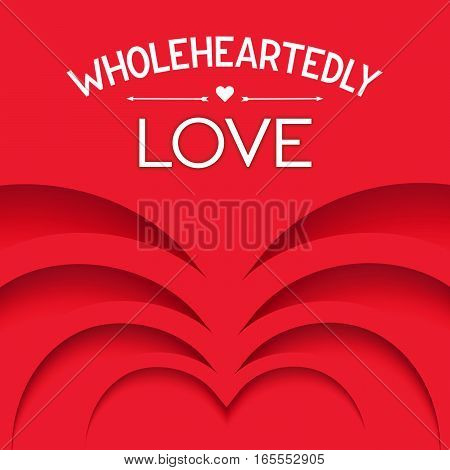 Wholeheartedly Love. Creative poster design. Vector illustration