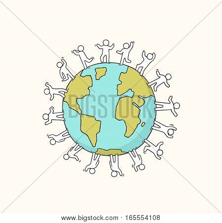 Cartoon happy little people standing around the world. Doodle cute miniature scene about unity and planet. Hand drawn vector illustration.