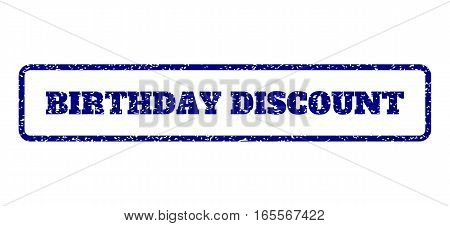 Navy Blue rubber seal stamp with Birthday Discount text. Vector message inside rounded rectangular shape. Grunge design and scratched texture for watermark labels.