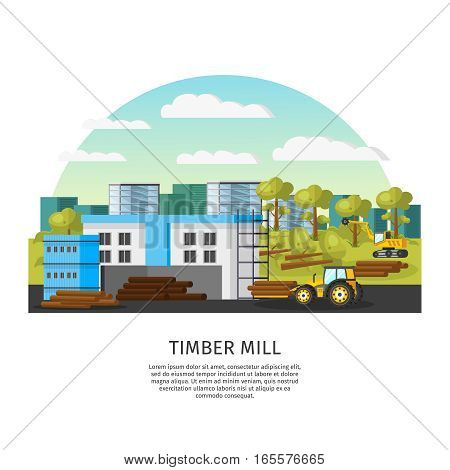 Timber factory template with plant building tractor sawing machine forest and logs vector illustration