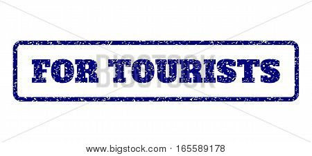 Navy Blue rubber seal stamp with For Tourists text. Vector tag inside rounded rectangular banner. Grunge design and scratched texture for watermark labels. Horisontal emblem on a white background.