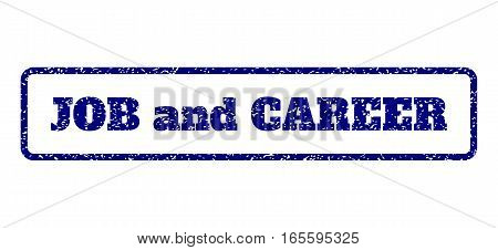Navy Blue rubber seal stamp with Job and Career text. Vector message inside rounded rectangular shape. Grunge design and scratched texture for watermark labels. Horisontal sign on a white background.