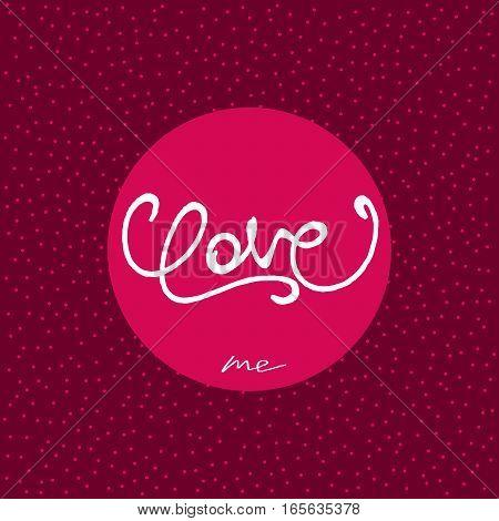 Love Me . Trendy pop-art handwritten calligraphy