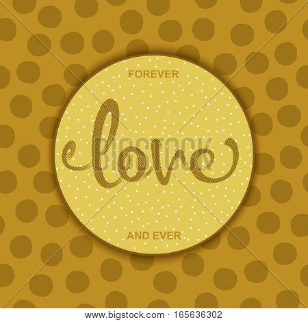 Vintage badge with hand drawn word LOVE. Modern style calligraphy. Halftone effect design elements. Vector illustration