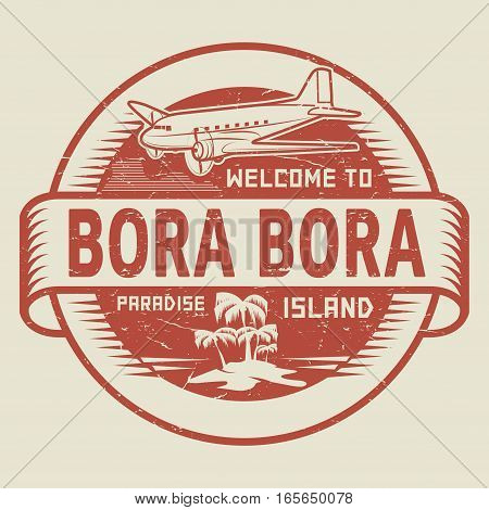 Stamp or label with the text Welcome to Bora Bora Paradise island vector illustration.