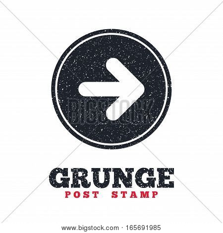Grunge post stamp. Circle banner or label. Arrow sign icon. Next button. Navigation symbol. Dirty textured web button. Vector