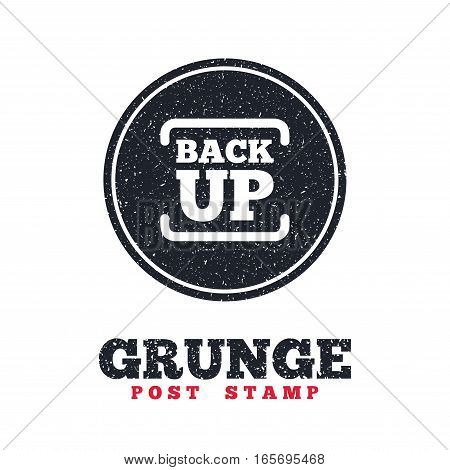 Grunge post stamp. Circle banner or label. Backup date sign icon. Storage symbol with arrow. Dirty textured web button. Vector