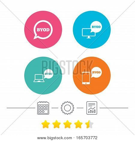 BYOD icons. Notebook and smartphone signs. Speech bubble symbol. Calendar, cogwheel and report linear icons. Star vote ranking. Vector