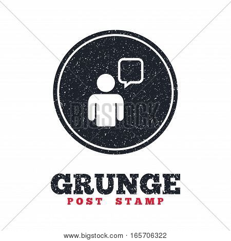Grunge post stamp. Circle banner or label. Chat sign icon. Speech bubble symbol. Chat bubble with human. Dirty textured web button. Vector