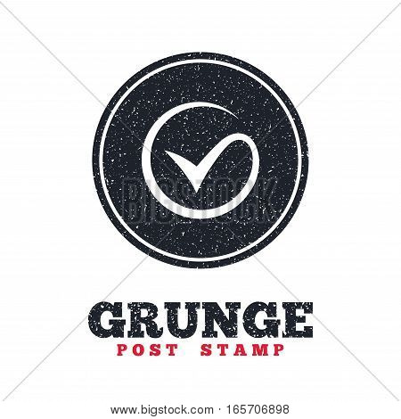 Grunge post stamp. Circle banner or label. Tick sign icon. Check mark symbol. Dirty textured web button. Vector