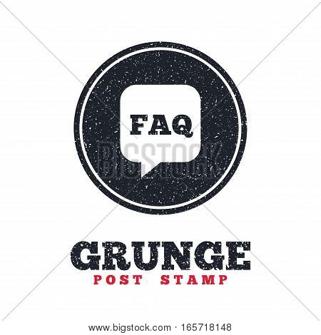 Grunge post stamp. Circle banner or label. FAQ information sign icon. Help speech bubble symbol. Dirty textured web button. Vector