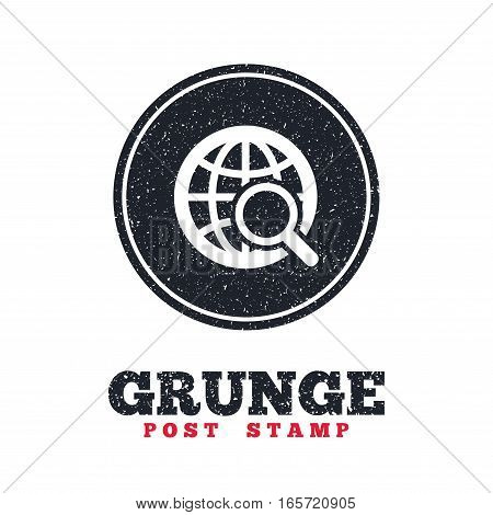 Grunge post stamp. Circle banner or label. Global search sign icon. World globe symbol. Dirty textured web button. Vector