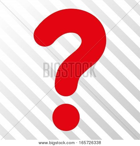 Red Question interface toolbar icon. Vector pictogram style is a flat symbol on diagonal hatch transparent background.