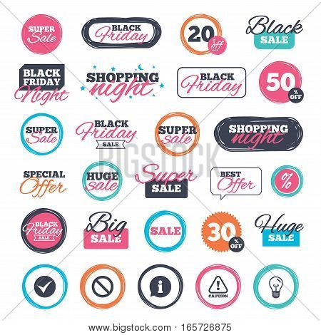 Sale shopping stickers and banners. Information icons. Stop prohibition and attention caution signs. Approved check mark symbol. Website badges. Black friday. Vector