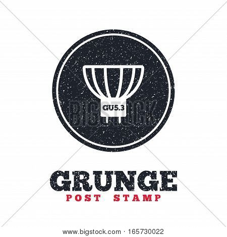 Grunge post stamp. Circle banner or label. Light bulb icon. Lamp GU5.3 socket symbol. Led or halogen light sign. Dirty textured web button. Vector