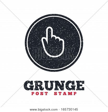 Grunge post stamp. Circle banner or label. Hand cursor sign icon. Hand pointer symbol. Dirty textured web button. Vector