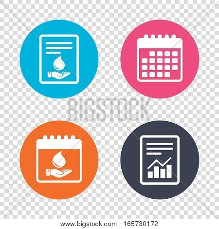 Report document, calendar icons. Water drop and hand sign. Save water symbol. Transparent background. Vector