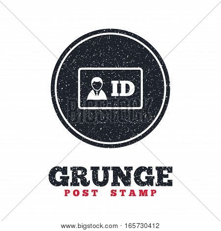 Grunge post stamp. Circle banner or label. ID card sign icon. Identity card badge symbol. Dirty textured web button. Vector