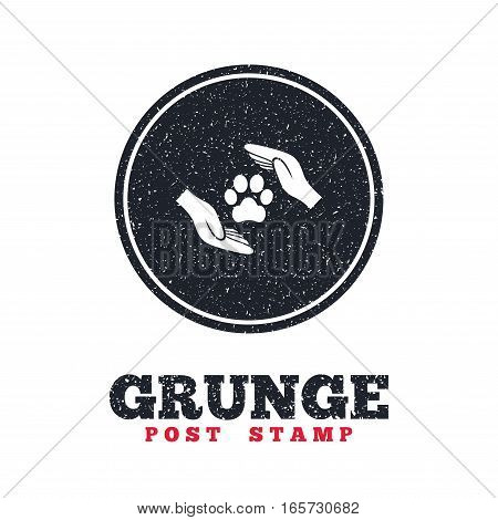 Grunge post stamp. Circle banner or label. Protection of animals sign icon. Hands protect paw symbol. Shelter for dogs. Animals insurance. Dirty textured web button. Vector