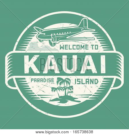 Stamp or label with the text Welcome to Kauai Paradise island vector illustration.