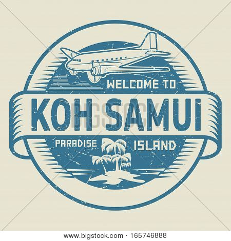 Stamp or label with the text Welcome to Koh Samui Paradise island vector illustration.