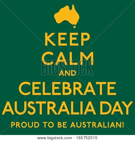 'keep Calm And Celebrate Australia Day' Poster In Vector Format.