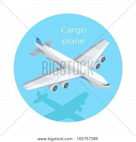 Cargo plane isolated. Freight aircraft, freighter, airlifter, cargo jet. Fixed-wing aircraft designed or converted for carriage cargo. Airplane delivering goods. Transportation cargo aircraft. Vector