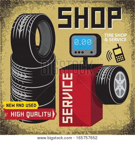 Vintage tire service or garage poster with text Tire shop and Service High Quality vector illustration