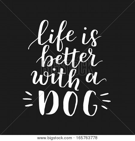 Dog Adoption Hand Written Lettering. Brush Lettering Quote About The Dog Life Is Better With A Dog .
