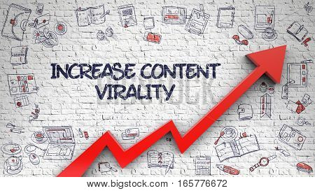 Increase Content Virality Inscription on the Modern Style Illustration. with Red Arrow and Doodle Icons Around. Increase Content Virality - Line Style Illustration with Doodle Elements.