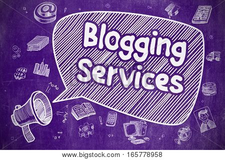 Yelling Megaphone with Phrase Blogging Services on Speech Bubble. Doodle Illustration. Business Concept.