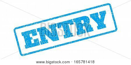 Blue rubber seal stamp with Entry text. Vector message inside rounded rectangular shape. Grunge design and dust texture for watermark labels. Inclined emblem on a white background.