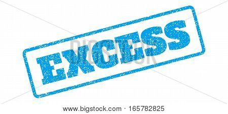 Blue rubber seal stamp with Excess text. Vector caption inside rounded rectangular frame. Grunge design and dust texture for watermark labels. Inclined sign on a white background.