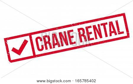 Crane Rental rubber stamp. Grunge design with dust scratches. Effects can be easily removed for a clean, crisp look. Color is easily changed.
