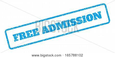 Blue rubber seal stamp with Free Admission text. Vector tag inside rounded rectangular shape. Grunge design and dirty texture for watermark labels. Inclined blue sticker on a white background.